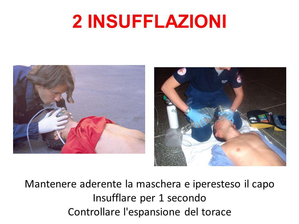 Mantenere aderente la maschera e iperesteso il capo Insufflare per 1 secondo Controllare l'espansione del torace 2 INSUFFLAZIONI