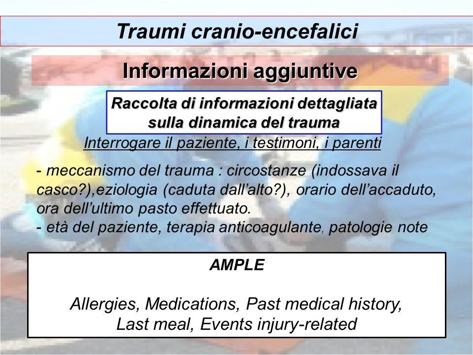 Traumi cranio-encefalici Raccolta di informazioni dettagliata sulla dinamica del trauma - meccanismo del trauma : circostanze (indossava il casco?),ez