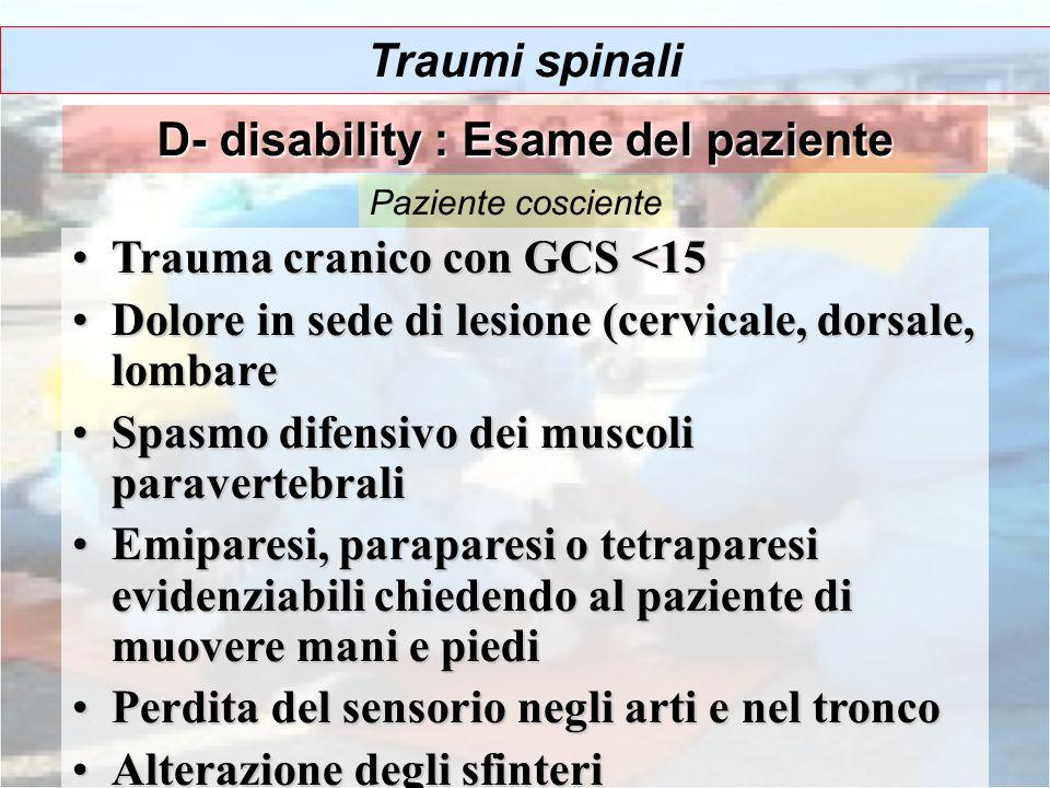 Trauma cranico con GCS <15Trauma cranico con GCS <15 Dolore in sede di lesione (cervicale, dorsale, lombareDolore in sede di lesione (cervicale, dorsa