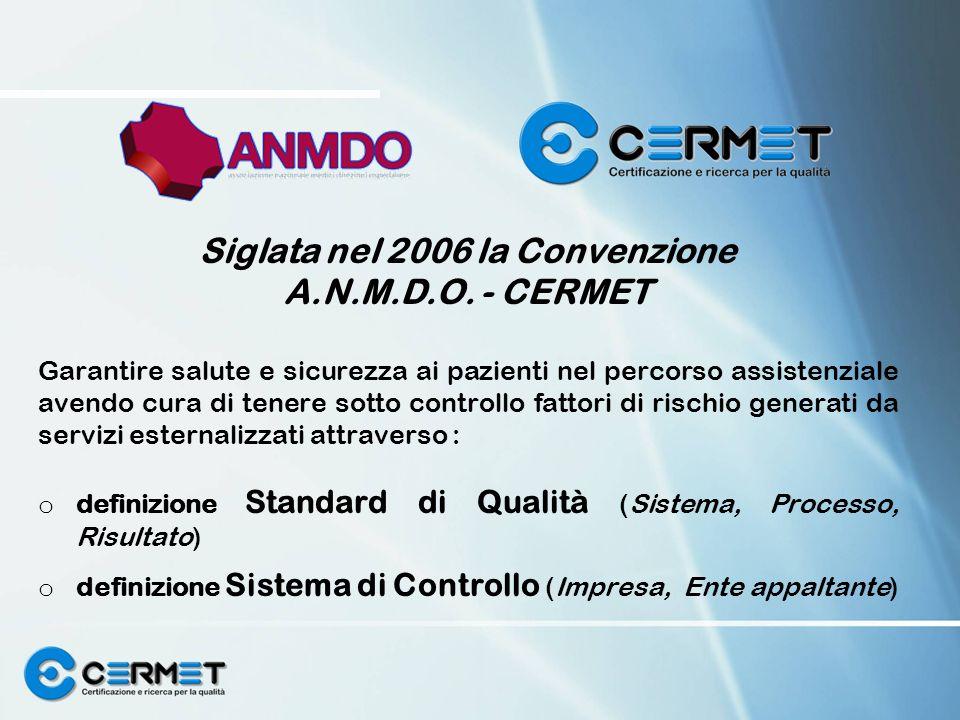 Siglata nel 2006 la Convenzione A.N.M.D.O. - CERMET Garantire salute e sicurezza ai pazienti nel percorso assistenziale avendo cura di tenere sotto co
