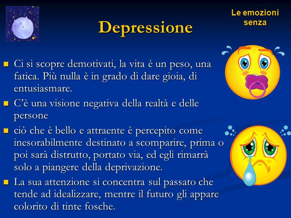 Depressione Ci si scopre demotivati, la vita è un peso, una fatica. Più nulla è in grado di dare gioia, di entusiasmare. Ci si scopre demotivati, la v
