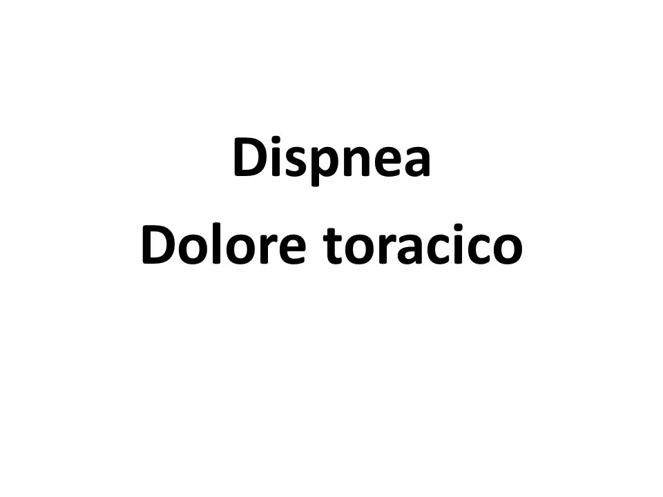 Dispnea Dolore toracico