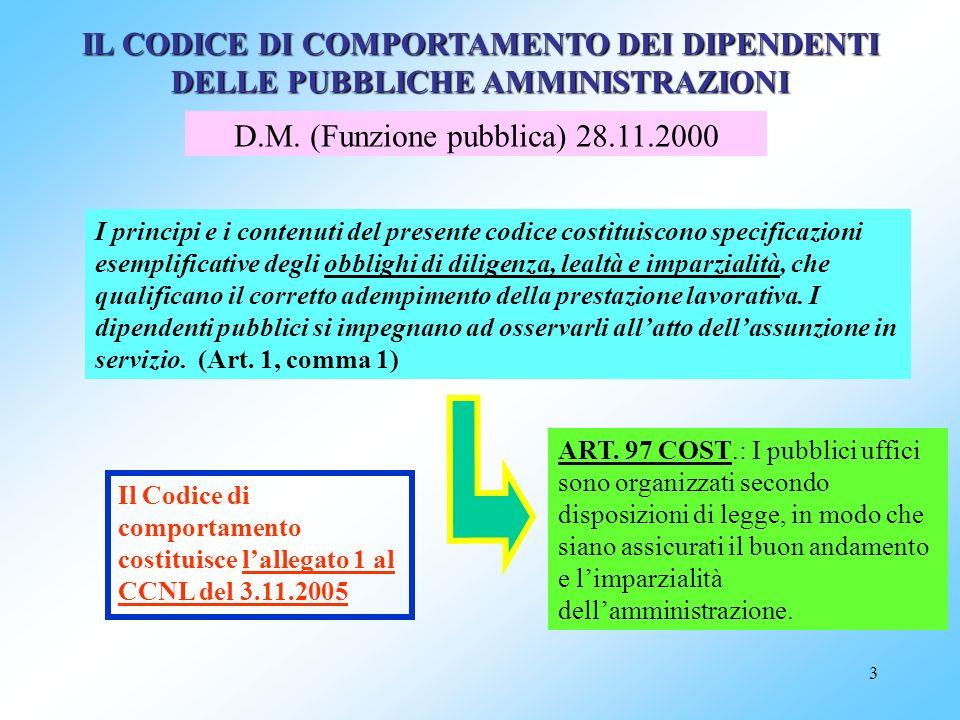 3 I principi e i contenuti del presente codice costituiscono specificazioni esemplificative degli obblighi di diligenza, lealtà e imparzialità, che qu