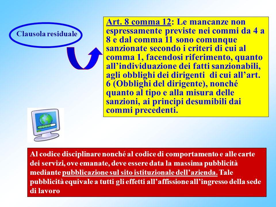 34 Art. 8 comma 12: Le mancanze non espressamente previste nei commi da 4 a 8 e dal comma 11 sono comunque sanzionate secondo i criteri di cui al comm