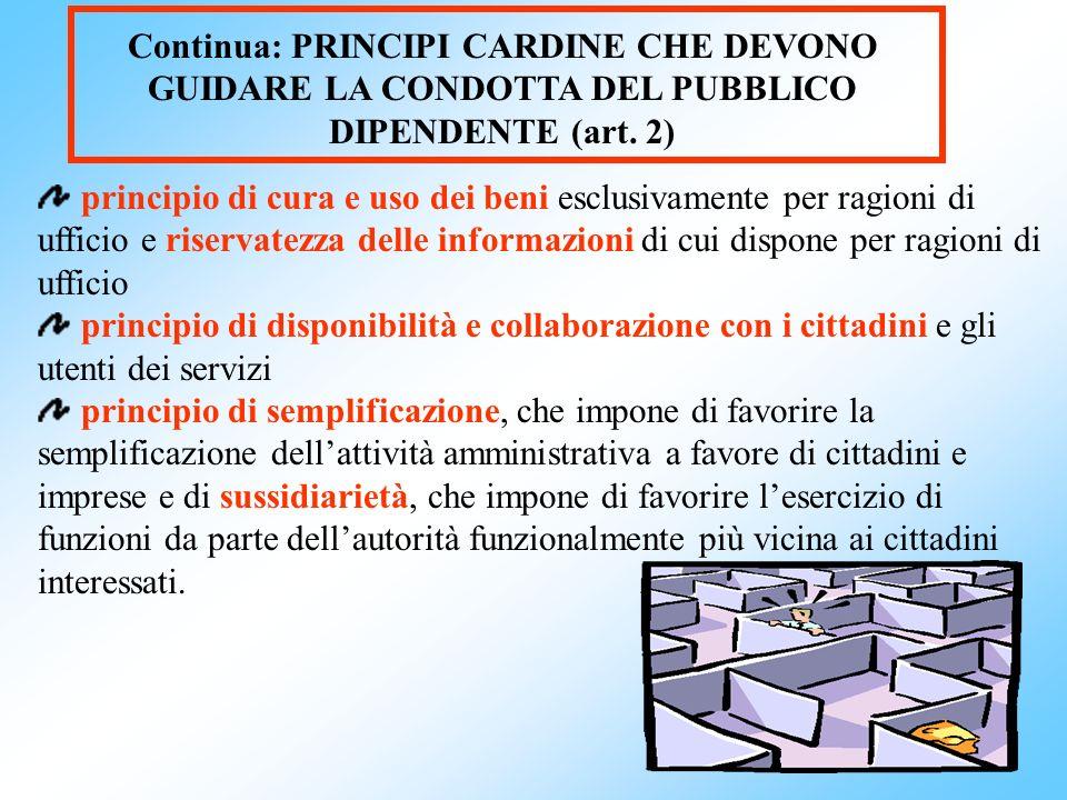 5 principio di cura e uso dei beni esclusivamente per ragioni di ufficio e riservatezza delle informazioni di cui dispone per ragioni di ufficio princ