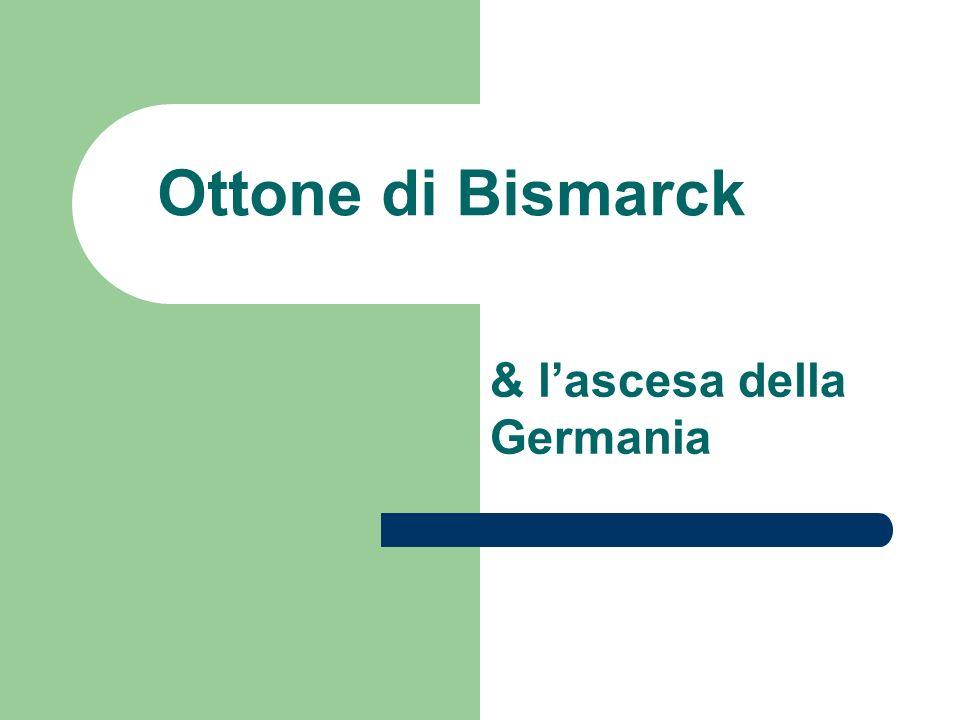 Ottone di Bismarck & lascesa della Germania