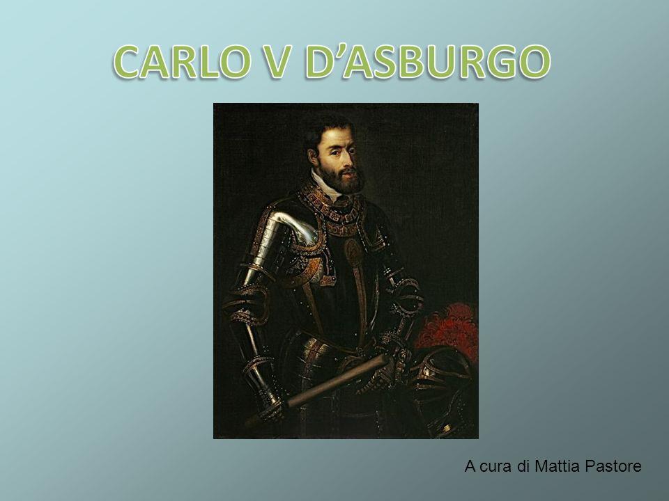 Carlo V d Asburgo nacque a Gand il 24 febbraio 1500 e morì a Cuacos de Yuste il 21 settembre 1558; fu re di Spagna e Sovrano del Sacro Romano Impero.