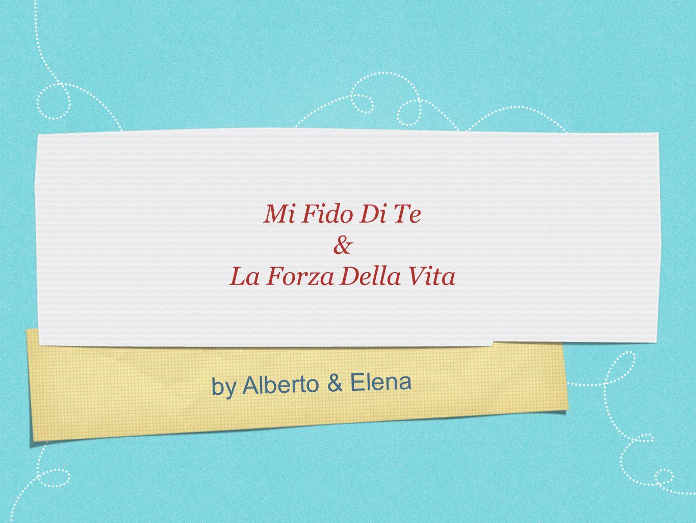 by Alberto & Elena Mi Fido Di Te & La Forza Della Vita