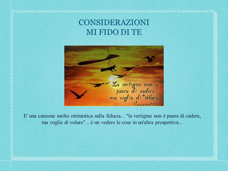 CONSIDERAZIONI MI FIDO DI TE E una canzone molto ottimistica sulla fiducia...