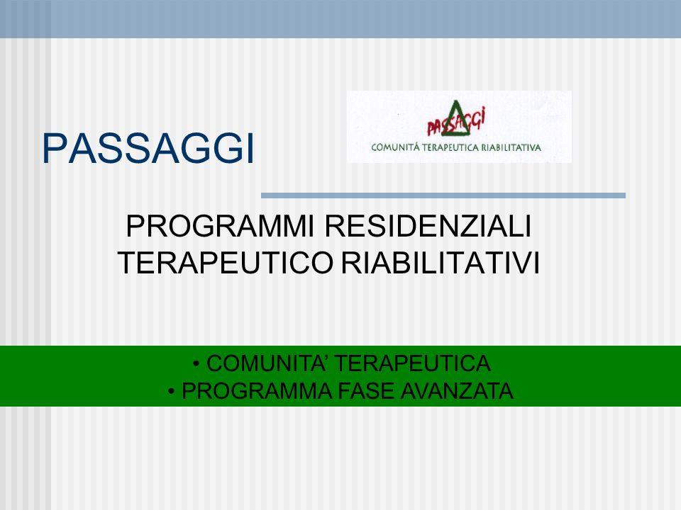 PASSAGGI PROGRAMMI RESIDENZIALI TERAPEUTICO RIABILITATIVI COMUNITA TERAPEUTICA PROGRAMMA FASE AVANZATA