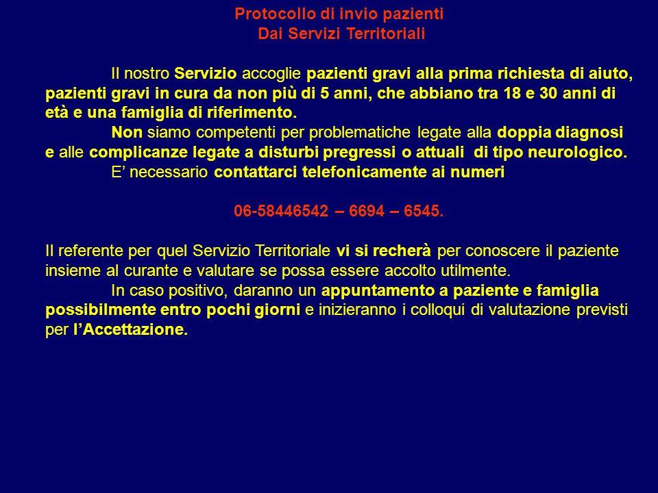 Protocollo di invio pazienti Dai Servizi Territoriali Il nostro Servizio accoglie pazienti gravi alla prima richiesta di aiuto, pazienti gravi in cura da non più di 5 anni, che abbiano tra 18 e 30 anni di età e una famiglia di riferimento.