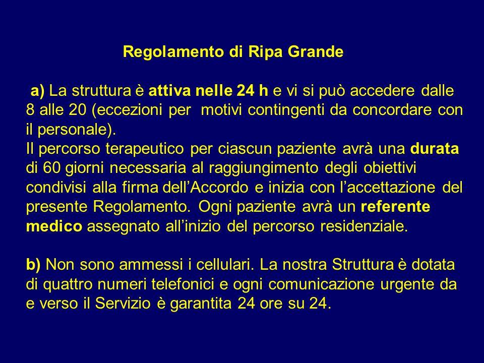 Regolamento di Ripa Grande a) La struttura è attiva nelle 24 h e vi si può accedere dalle 8 alle 20 (eccezioni per motivi contingenti da concordare co