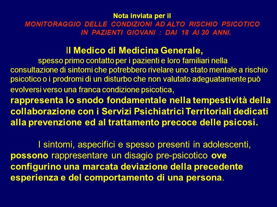 Nota inviata per il MONITORAGGIO DELLE CONDIZIONI AD ALTO RISCHIO PSICOTICO IN PAZIENTI GIOVANI : DAI 18 AI 30 ANNI. Il Medico di Medicina Generale, s