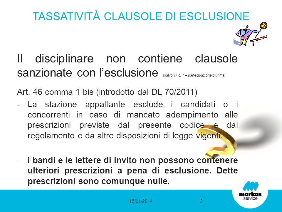 Il disciplinare non contiene clausole sanzionate con lesclusione (salvo 37 c.