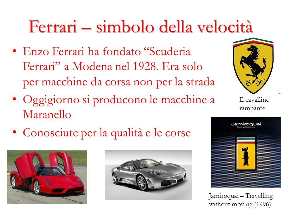 Ferrari – simbolo della velocità Enzo Ferrari ha fondato Scuderia Ferrari a Modena nel 1928. Era solo per macchine da corsa non per la strada Oggigior