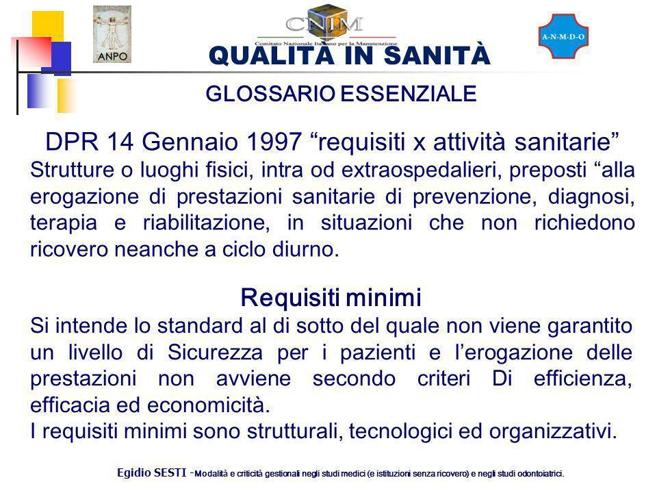 QUALITÀ IN SANITÀ Egidio SESTI - Modalit à e criticit à gestionali negli studi medici (e istituzioni senza ricovero) e negli studi odontoiatrici. GLOS
