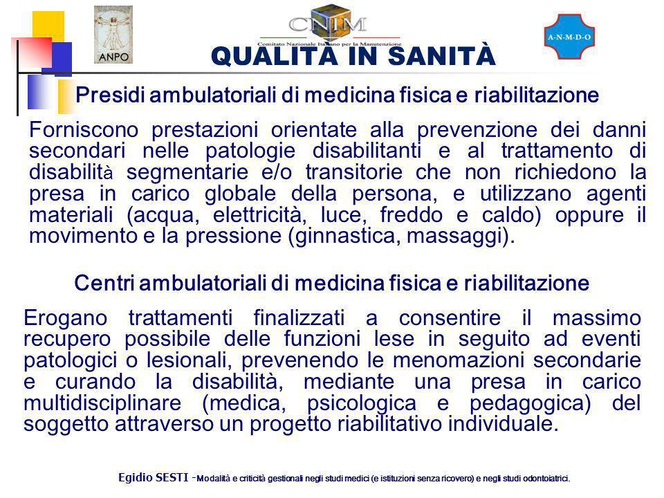 QUALITÀ IN SANITÀ Egidio SESTI - Modalit à e criticit à gestionali negli studi medici (e istituzioni senza ricovero) e negli studi odontoiatrici. Pres