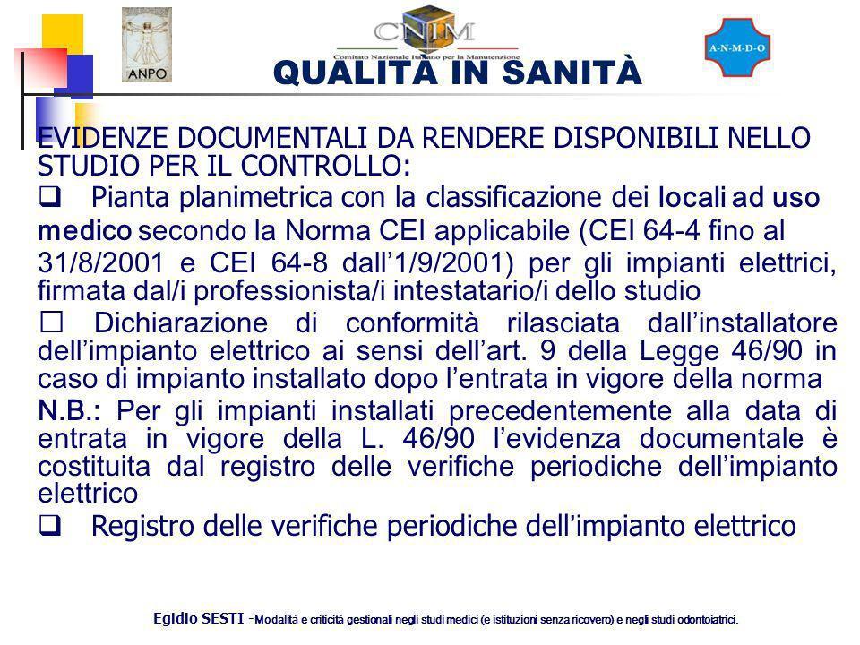 QUALITÀ IN SANITÀ Egidio SESTI - Modalit à e criticit à gestionali negli studi medici (e istituzioni senza ricovero) e negli studi odontoiatrici. EVID