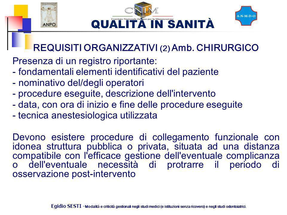 QUALITÀ IN SANITÀ Egidio SESTI - Modalit à e criticit à gestionali negli studi medici (e istituzioni senza ricovero) e negli studi odontoiatrici. REQU