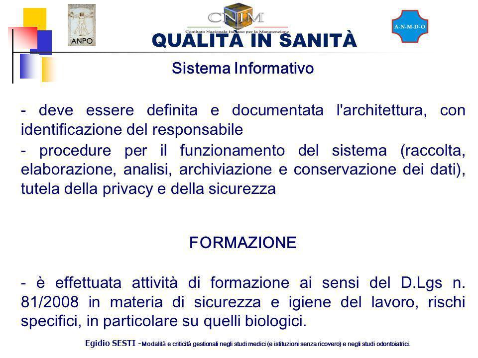QUALITÀ IN SANITÀ Egidio SESTI - Modalit à e criticit à gestionali negli studi medici (e istituzioni senza ricovero) e negli studi odontoiatrici. Sist