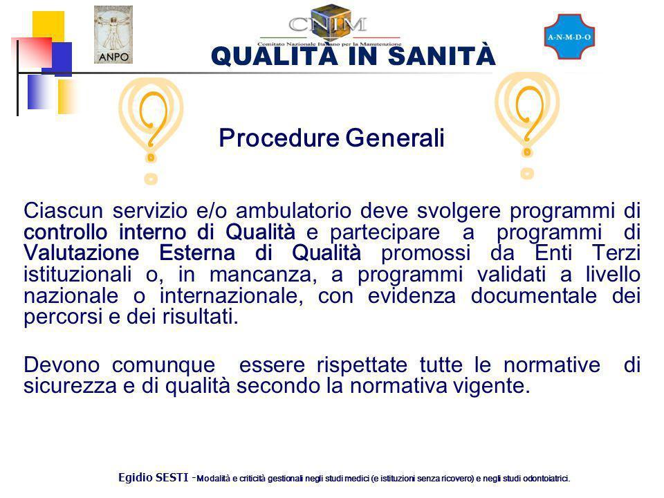QUALITÀ IN SANITÀ Egidio SESTI - Modalit à e criticit à gestionali negli studi medici (e istituzioni senza ricovero) e negli studi odontoiatrici. Proc