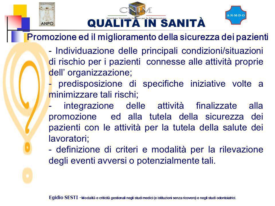 QUALITÀ IN SANITÀ Egidio SESTI - Modalit à e criticit à gestionali negli studi medici (e istituzioni senza ricovero) e negli studi odontoiatrici. Prom