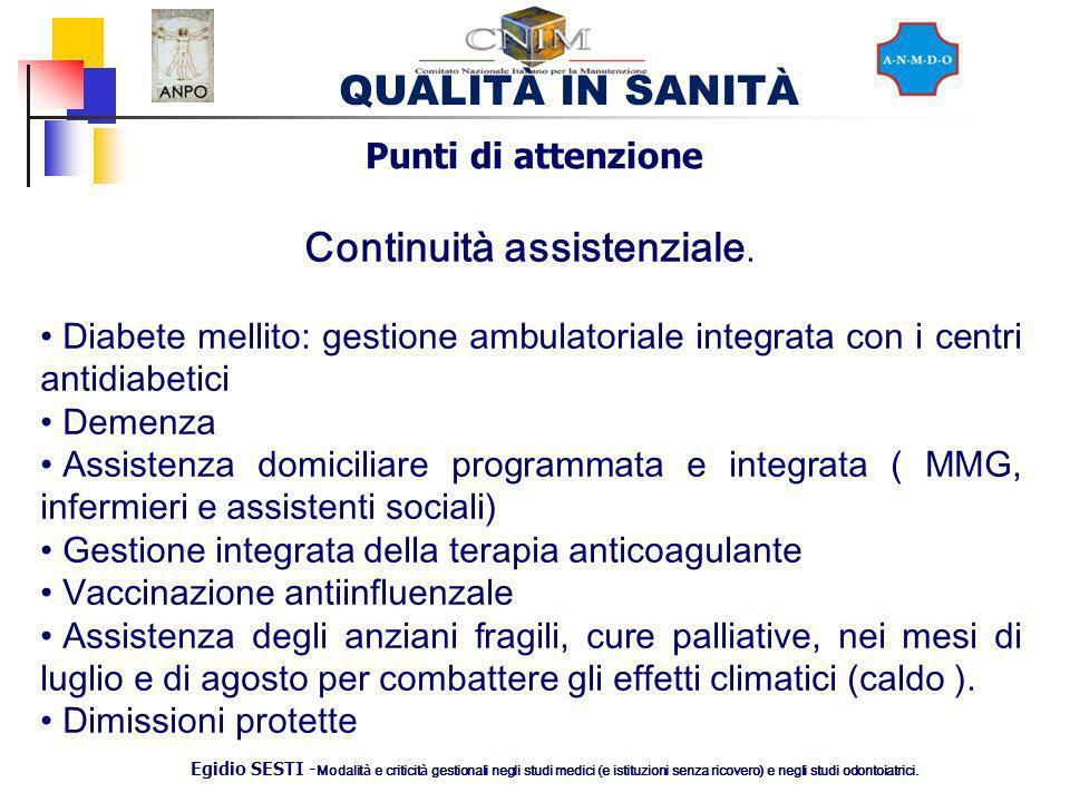 QUALITÀ IN SANITÀ Egidio SESTI - Modalit à e criticit à gestionali negli studi medici (e istituzioni senza ricovero) e negli studi odontoiatrici. Punt