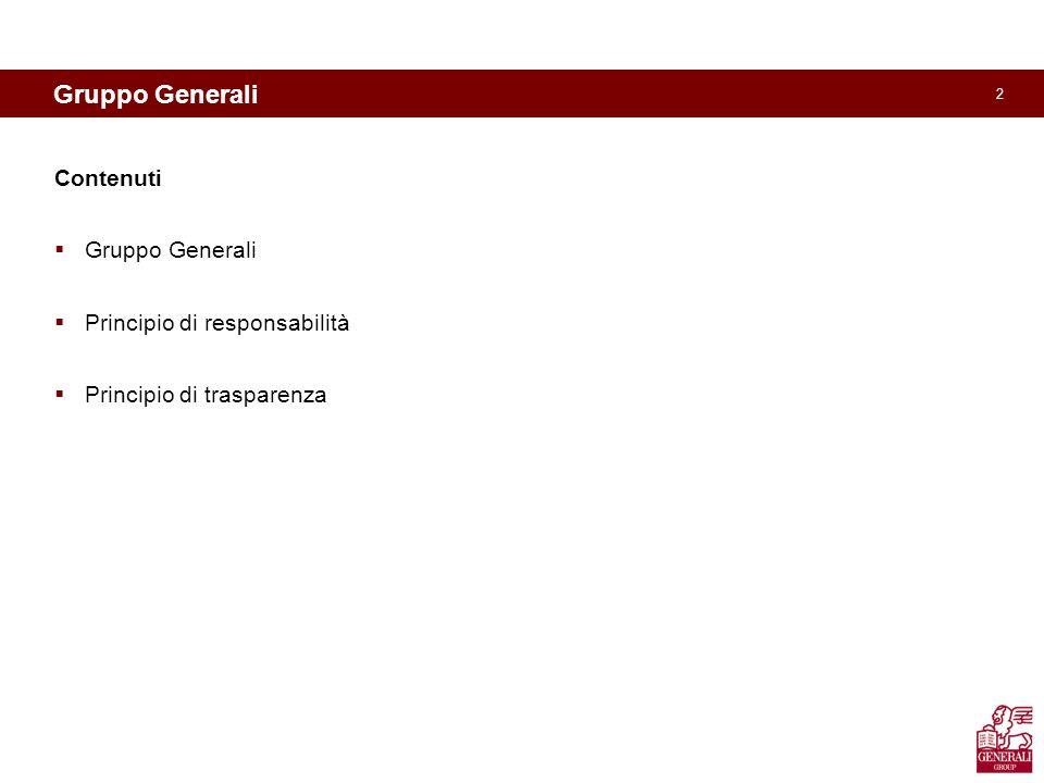 2 Contenuti Gruppo Generali Principio di responsabilità Principio di trasparenza Gruppo Generali