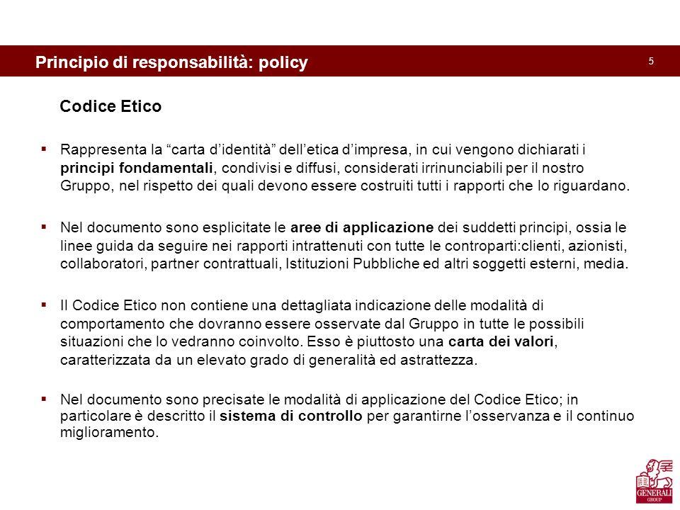 5 Il Codice Etico Rappresenta la carta didentità delletica dimpresa, in cui vengono dichiarati i principi fondamentali, condivisi e diffusi, considera