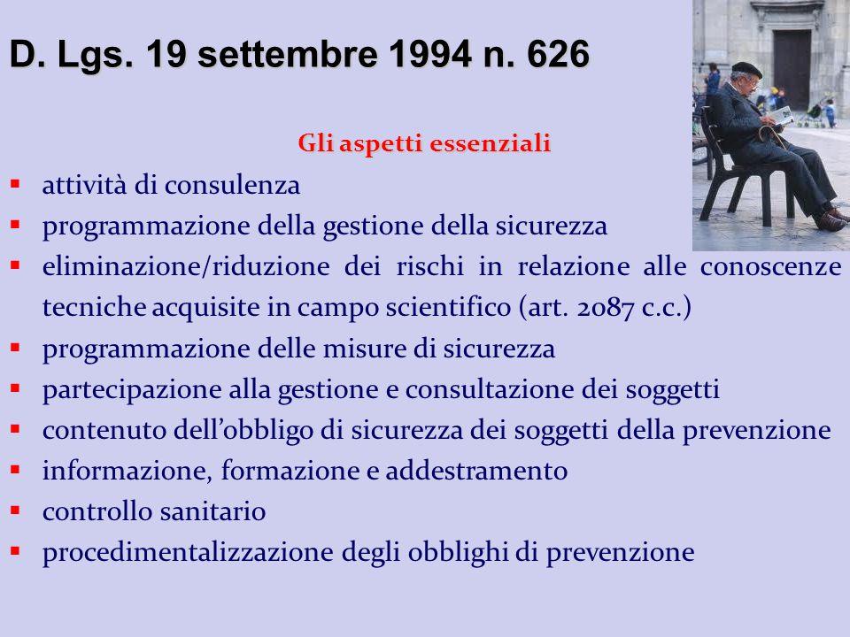 D. Lgs. 19 settembre 1994 n. 626 Gli aspetti essenziali attività di consulenza programmazione della gestione della sicurezza eliminazione/riduzione de