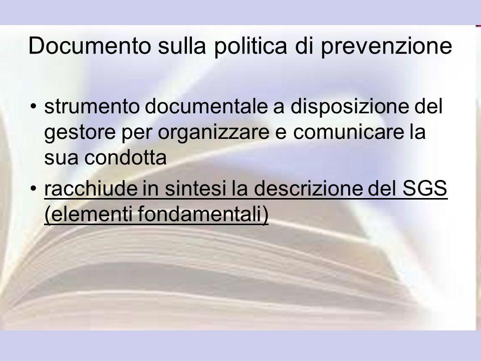 Documento sulla politica di prevenzione strumento documentale a disposizione del gestore per organizzare e comunicare la sua condotta racchiude in sin
