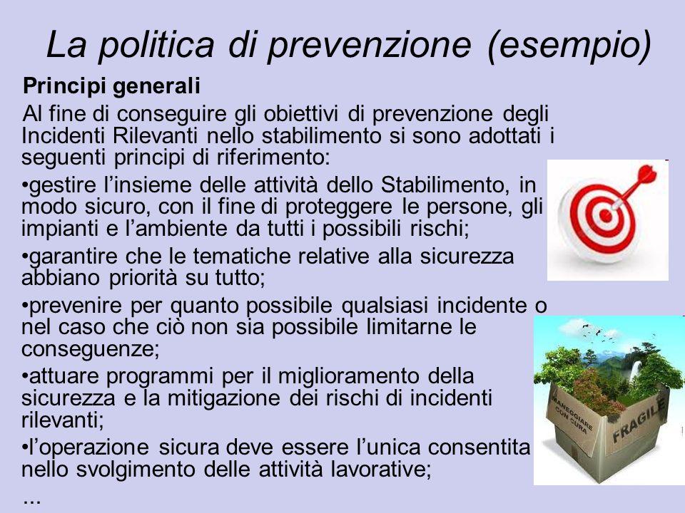 Principi generali Al fine di conseguire gli obiettivi di prevenzione degli Incidenti Rilevanti nello stabilimento si sono adottati i seguenti principi