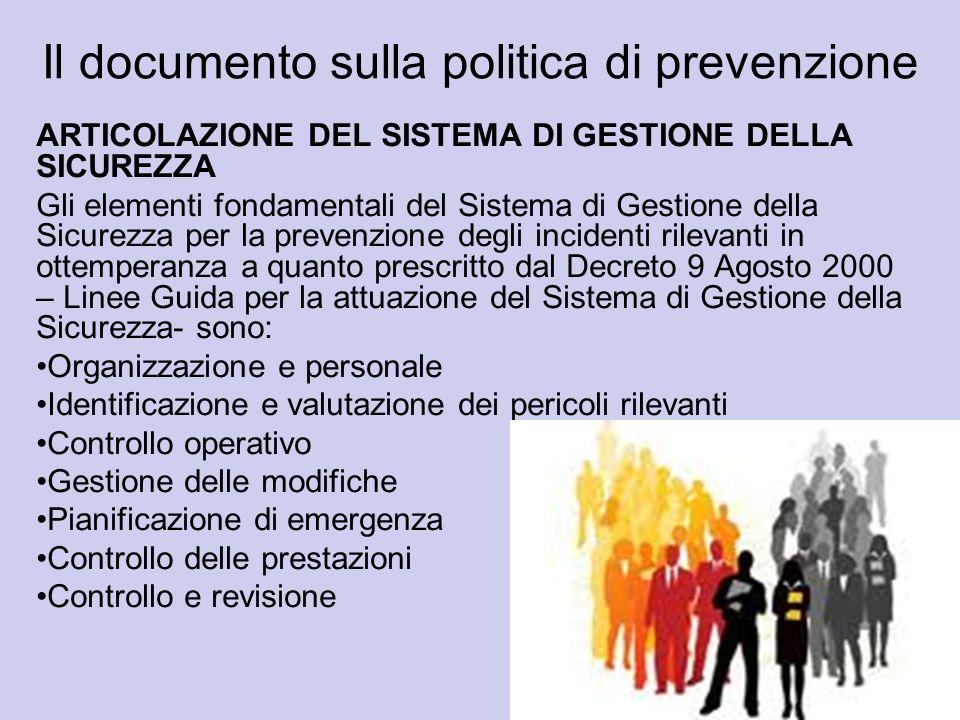 Il documento sulla politica di prevenzione ARTICOLAZIONE DEL SISTEMA DI GESTIONE DELLA SICUREZZA Gli elementi fondamentali del Sistema di Gestione del