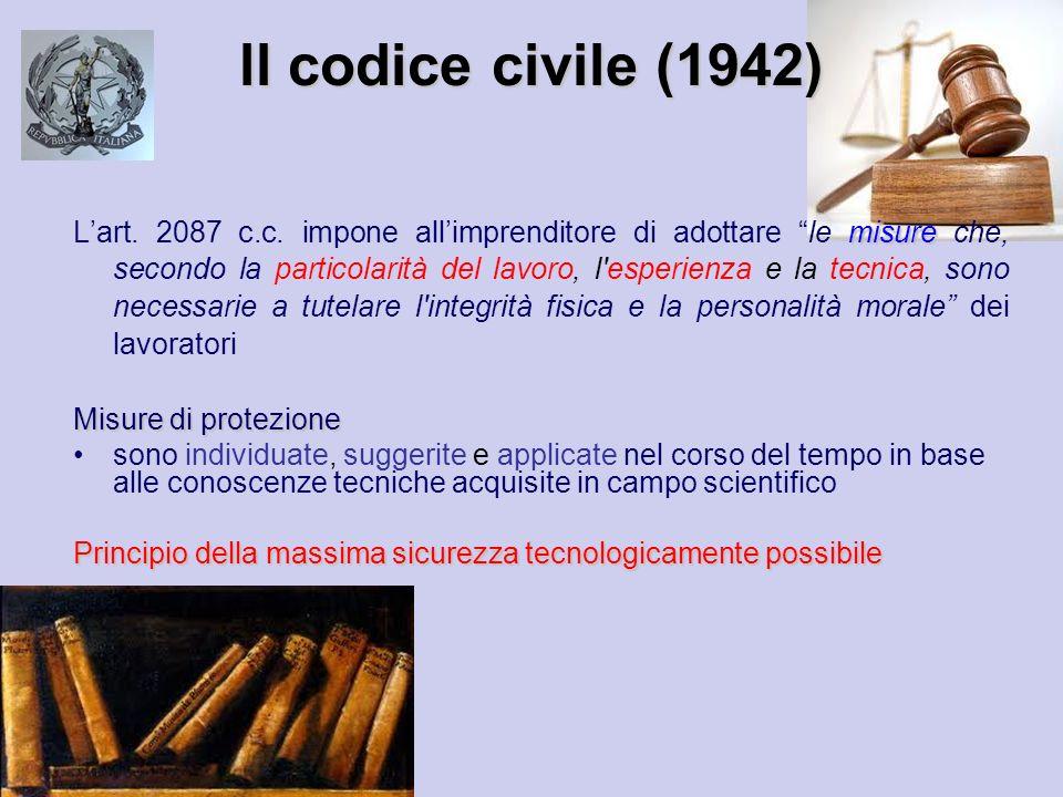 ll codice civile (1942) misure Lart. 2087 c.c. impone allimprenditore di adottare le misure che, secondo la particolarità del lavoro, l'esperienza e l