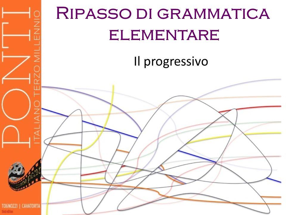 La forma progressiva del verbo si usa per esprimere unazione in corso, non ancora completata.