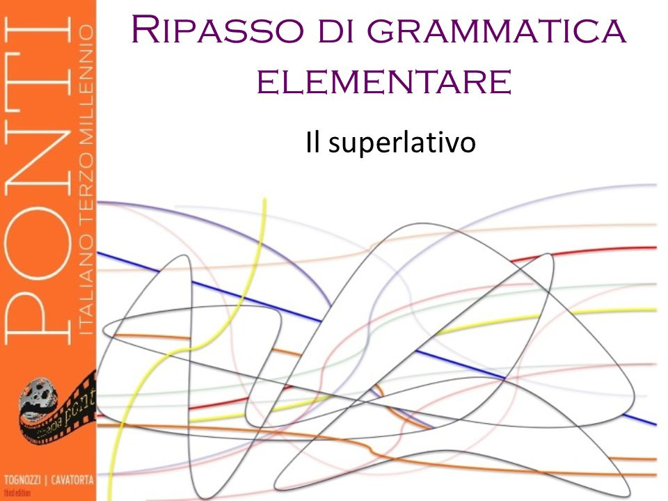 12 Espressioni superlative Certe espressioni idiomatiche sono usate come superlativi: chiaro e tondo Chiaro e tondo!