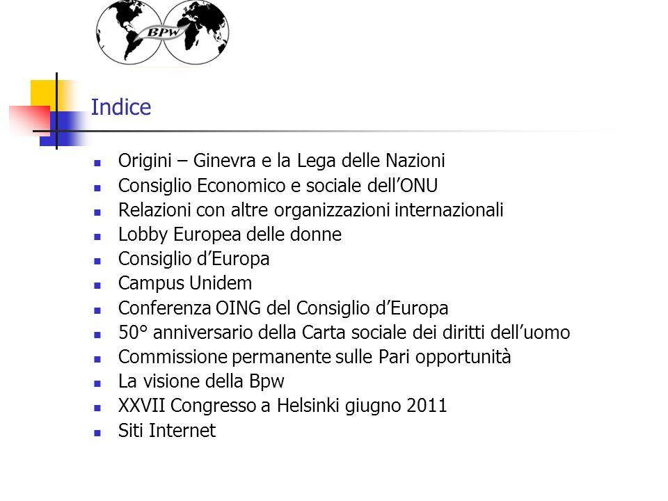 Indice Origini – Ginevra e la Lega delle Nazioni Consiglio Economico e sociale dellONU Relazioni con altre organizzazioni internazionali Lobby Europea