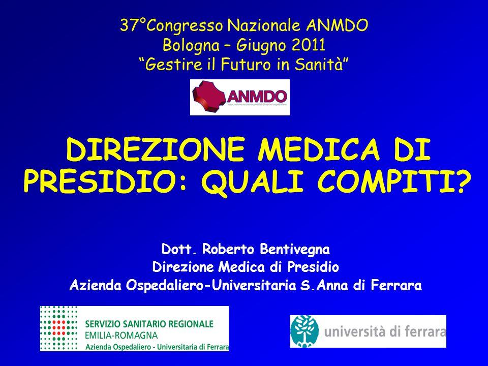 37°Congresso Nazionale ANMDO Bologna – Giugno 2011 Gestire il Futuro in Sanità Dott. Roberto Bentivegna Direzione Medica di Presidio Azienda Ospedalie