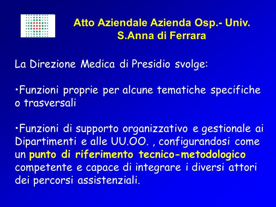La Direzione Medica di Presidio svolge: Funzioni proprie per alcune tematiche specifiche o trasversali Funzioni di supporto organizzativo e gestionale