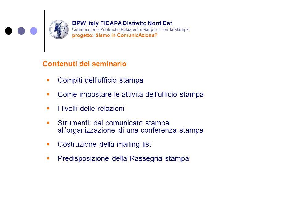 commstampa@gmail.com Abbiamo temporaneamente una casella mail dedicata BPW Italy FIDAPA Distretto Nord Est progetto: Siamo in ComunicAzione.