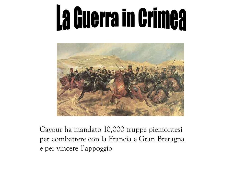 Cavour ha mandato 10,000 truppe piemontesi per combattere con la Francia e Gran Bretagna e per vincere lappoggio
