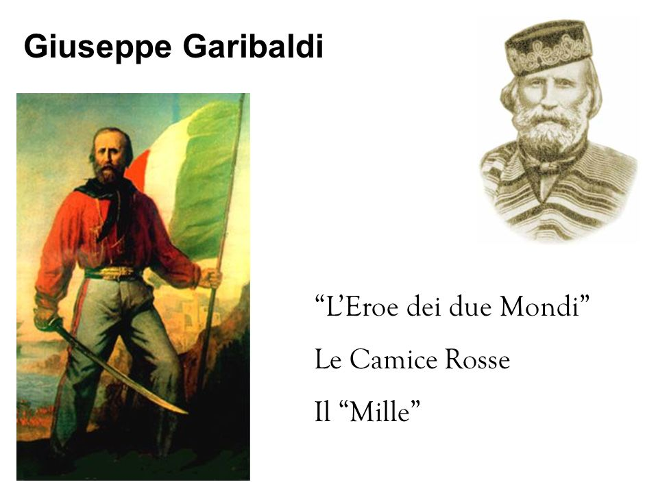 Giuseppe Garibaldi LEroe dei due Mondi Le Camice Rosse Il Mille