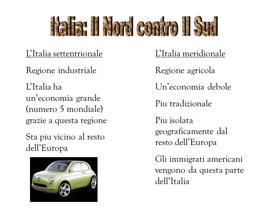 LItalia settentrionale Regione industriale LItalia ha uneconomia grande (numero 5 mondiale) grazie a questa regione Sta piu vicino al resto dellEuropa