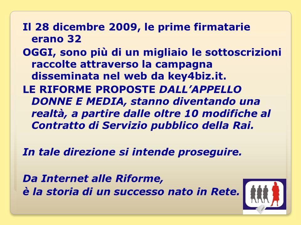 7 Il 28 dicembre 2009, le prime firmatarie erano 32 OGGI, sono più di un migliaio le sottoscrizioni raccolte attraverso la campagna disseminata nel web da key4biz.it.