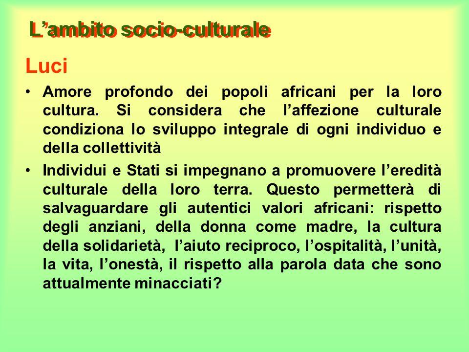Lambito socio-culturale Luci Amore profondo dei popoli africani per la loro cultura.