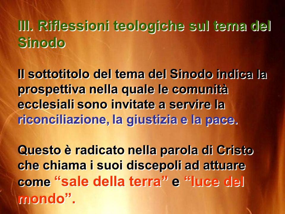 III. Riflessioni teologiche sul tema del Sinodo Il sottotitolo del tema del Sinodo indica la prospettiva nella quale le comunità ecclesiali sono invit