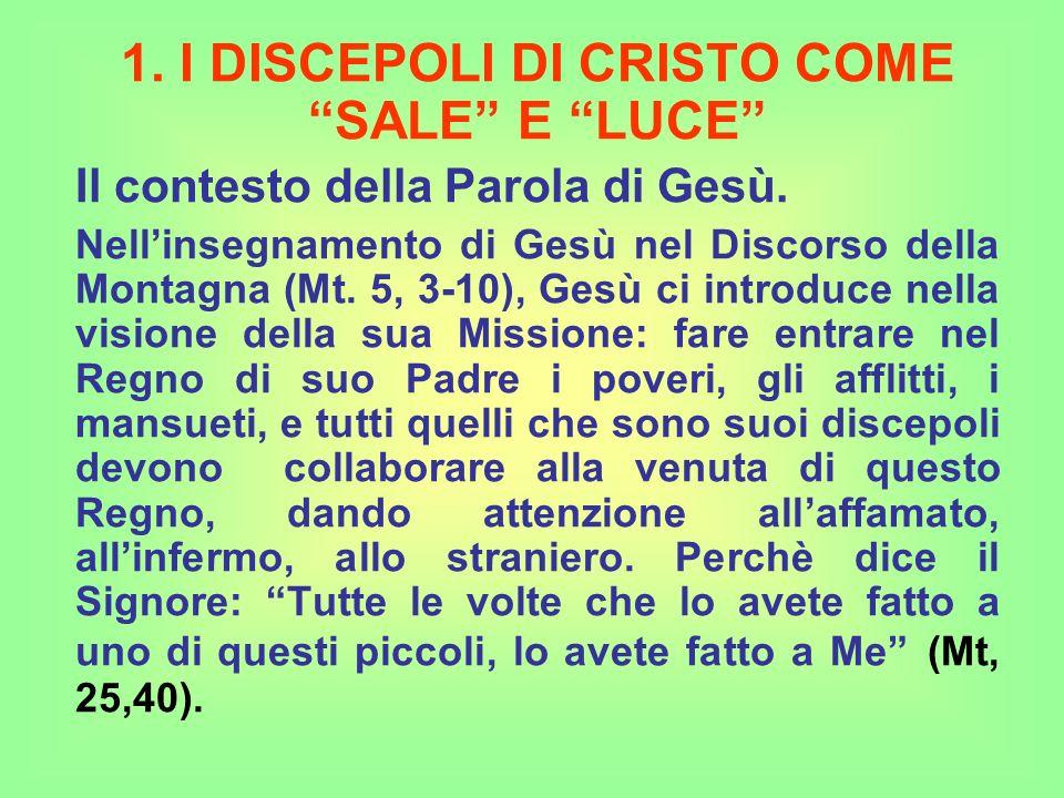 1. I DISCEPOLI DI CRISTO COME SALE E LUCE Il contesto della Parola di Gesù.