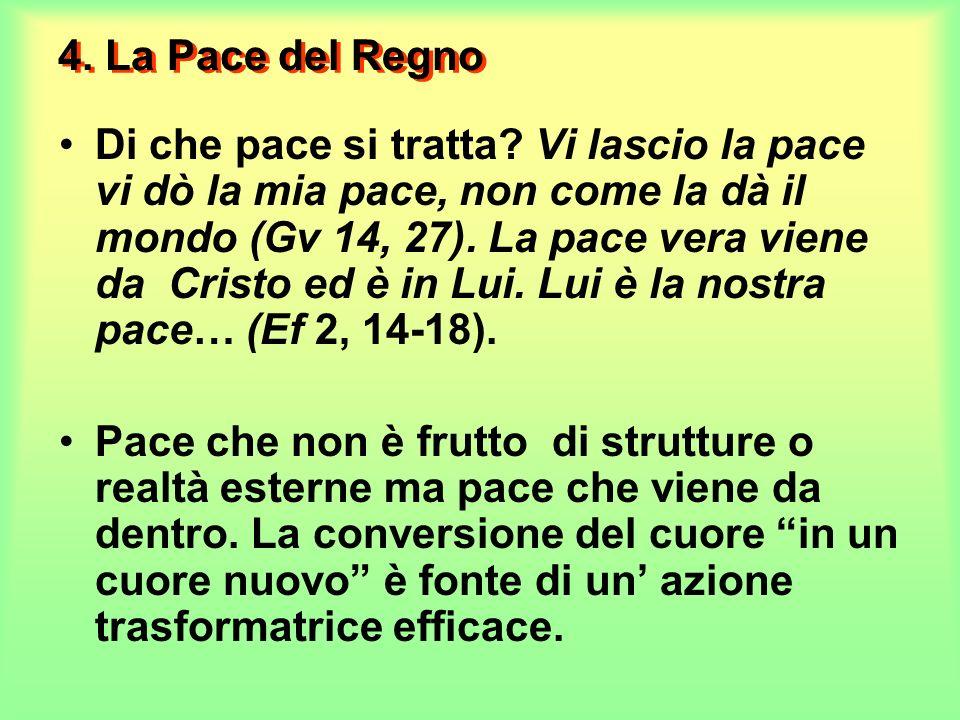 4. La Pace del Regno Di che pace si tratta.