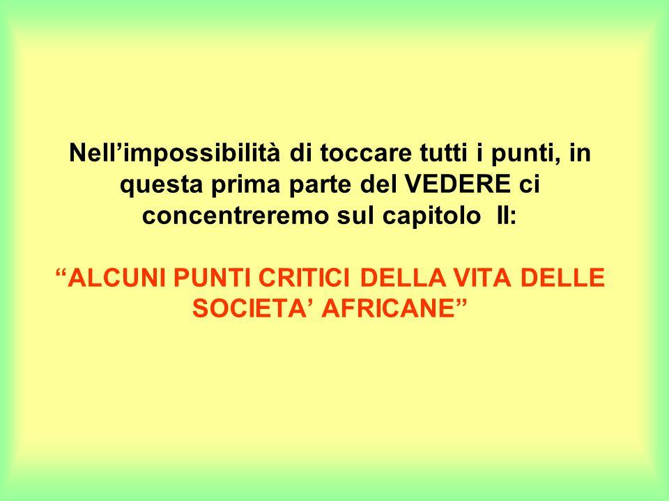 II.Alcuni punti critici della vita della società africana 1.