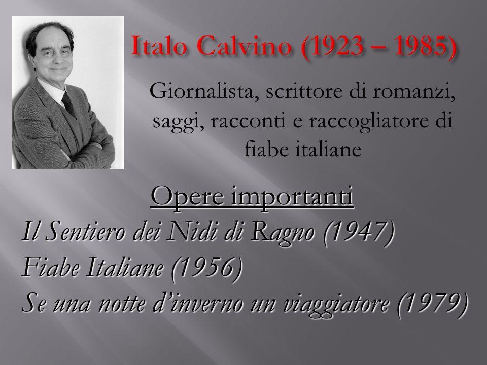 Giornalista, scrittore di romanzi, saggi, racconti e raccogliatore di fiabe italiane Opere importanti Il Sentiero dei Nidi di Ragno (1947) Fiabe Itali